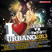 I Love Urbano 2013 - Mambo vs Dembow (Dembow Merengue Urbano Mambo Reggaeton) by Various Artists