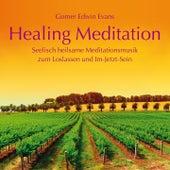 Healing Meditation: Seelisch heilsame Meditationsmusik by Gomer Edwin Evans