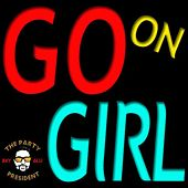 Go on Girl by Sky Blu