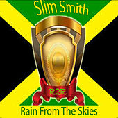 Rain from the Skies by Slim Smith