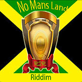 No Mans Land Riddim by Various Artists