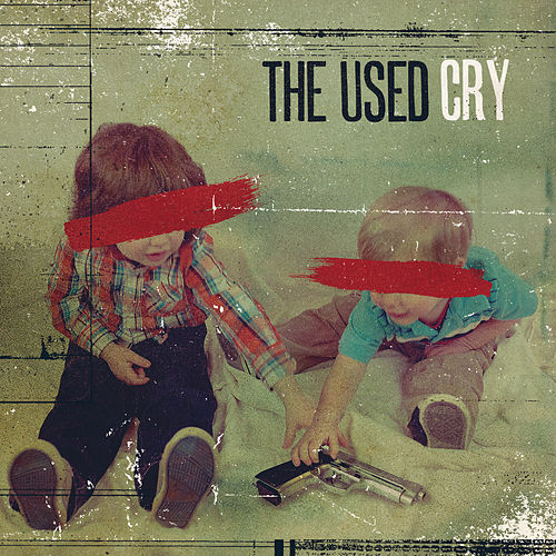Cry - Single by The Used