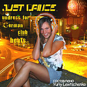 Just Dance Undress for German Club Beats by Various Artists