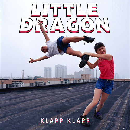 Klapp Klapp by Little Dragon