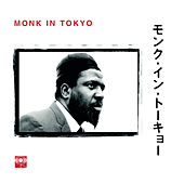 Monk In Tokyo by Thelonious Monk