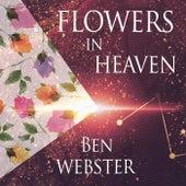 Flowers In Heaven von Ben Webster