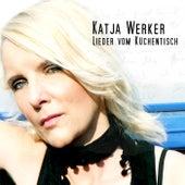 Lieder vom Küchentisch by Katja Werker