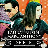 Se Fué (with Marc Anthony 2013) by Laura Pausini