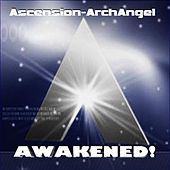 Awakened! by Ascension-Archangel
