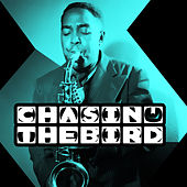 Chasin' the Bird by Charlie Parker