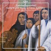 Tambalagumbá - Early World Music in Latin America by Ensemble Villancico