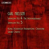 Nielsen: Symphonies Nos. 4 & 5 by Royal Stockholm Philharmonic Orchestra