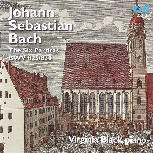 Johann Sebastian Bach: The Six Partitas, BWV 825-830 by Virginia Black