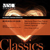 Mendelssohn: Nocturne from Four Pieces from A Midsummer Night's Dream, Op. 61 (Live) by Milwaukee Symphony Orchestra