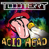 Acid Head by Todd Terry