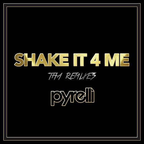 Shake It 4 Me (Tha Remixes) by Pyrelli