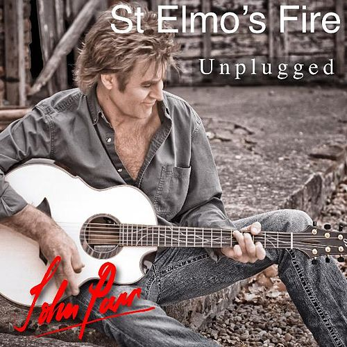 St Elmo's Fire (Unplugged) by John Parr