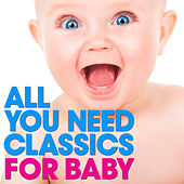All You Need Classics: For Baby by Various Artists
