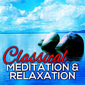Classical Meditation & Relaxation by Various Artists