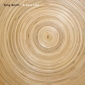 A Jazz Life by Tony Scott