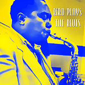 Bird Plays the Blues by Charlie Parker