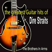 The Greatest Guitar Hits of Dire Straits by Brothers In Arms