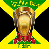 Brighter Days Riddim by Various Artists
