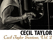 Cecil Taylor Sessions, Vol. 2 by Cecil Taylor