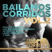 Bailamos Corridos Vol. 2: Chalino Sanchez, Los Alegres del Barranco, Alfredito Olivas, Larry Hernandez y Mas . . . Presentado por Club Corridos by Various Artists