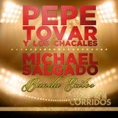Pepe Tovar y los Chacales, Michael Salgado Banda Exitos Presentado por Club Corridos by Various Artists