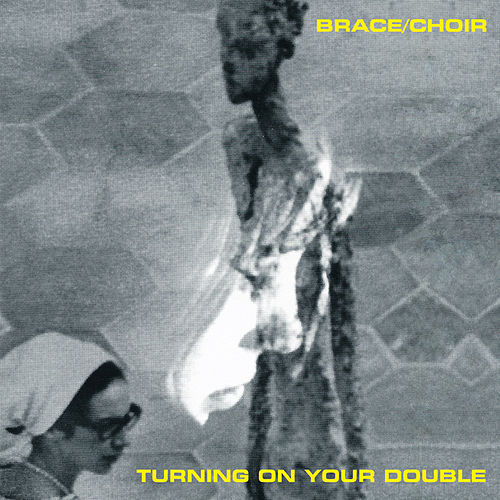 Turning On Your Double by Brace/Choir