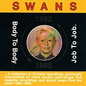 Body To Body Job To Job by Swans