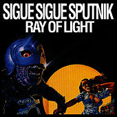 Ray Of Light by Sigue Sigue Sputnik