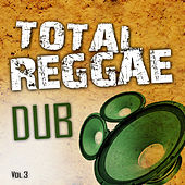 Total Reggae Dub Vol.3 by Various Artists