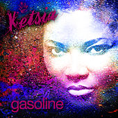 Gasoline by Ketsia