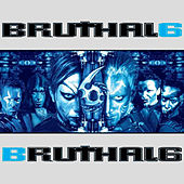 Bruthal 6 by Bruthal 6