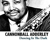 Dancing in the Dark by Cannonball Adderley