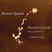 Henryk Gorecki: String Quartet No. 3 by Kronos Quartet
