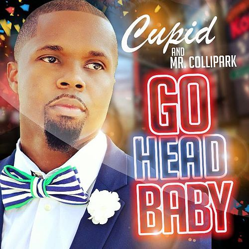 Go Head Baby by Cupid