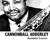 Autumn Leaves by Cannonball Adderley