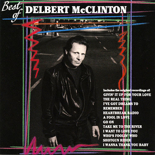 Best Of Delbert McClinton by Delbert McClinton