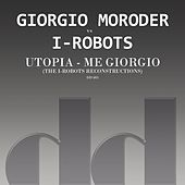 Utopia - Me Giorgio (The I-Robots Reconstructions) by I-Robots
