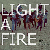 Light a Fire by John Young
