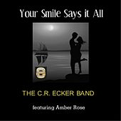 Your Smile Says It All (2012) [feat. Amber Rose] by The C.R. Ecker Band