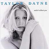 Naked Without You by Taylor Dayne