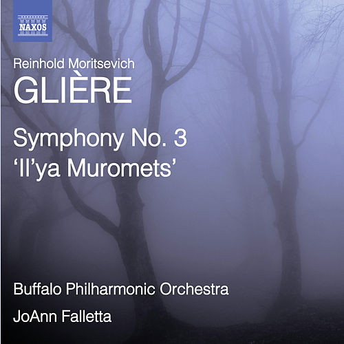 Glière: Symphony No. 3, 'Il'ya Muromets' by The Buffalo Philharmonic Orchestra