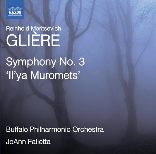 Glière: Symphony No. 3, 'Il'ya Muromets' by The Buffalo Philharmonic Orchestra