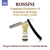 Rossini: Complete Overtures, Vol. 4 by Prague Sinfonia