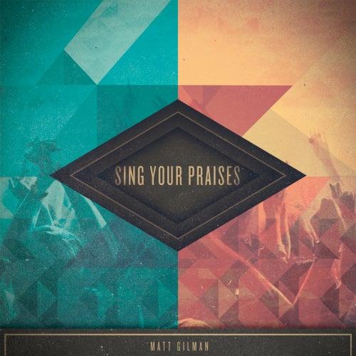 Sing Your Praises (feat. Har Megiddo) by Matt Gilman