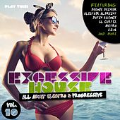 Excessive House, Vol. 10 - All About Electro & Progressive by Various Artists